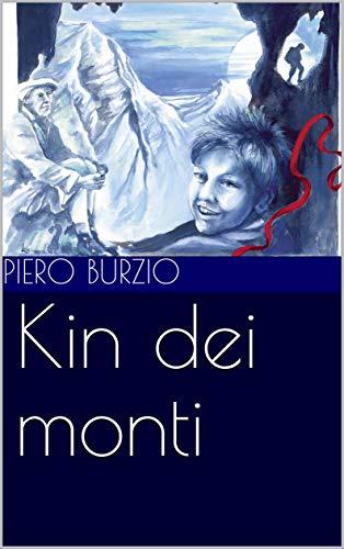 Kin dei monti (Italian Edition) eBook: Piero Burzio: Amazon.es ...