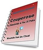 Couperose: L'Emotività A Fior Di Pelle (Risolvilo con un Click! Vol. 12) (Italian Edition)