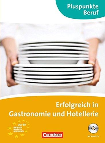 Pluspunkte Beruf: A2-B1 - Erfolgreich in Gastronomie und Hotellerie: Kursbuch mit Audio-CD