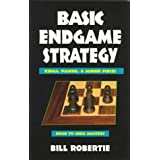 Basic Endgame Strategy: Kings, Pawns, Minor Pieces (Road to Chess Mastery) by Bill Robertie (1998-03-01)