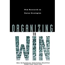 Organizing to Win: New Research on Union Strategies (ILR Press Books)