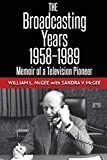 The Broadcasting Years, 1958-1989: Memoir of a Television Pioneer
