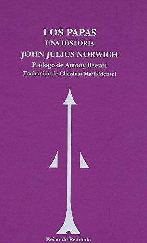 Los Papas: Una historia (SIN ASIGNAR) por John Julius Norwich