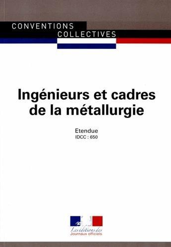 Ingénieurs et cadres de la métallurgie : IDCC : 650