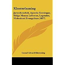 Klosterlasning: Jarteckensbok, Apostla Gerningar, Helga Manna Lefverne, Legender, Nichodemi Evangelium (1877)
