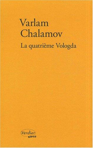 La quatrième Vologda : Souvenirs par Varlam Chalamov