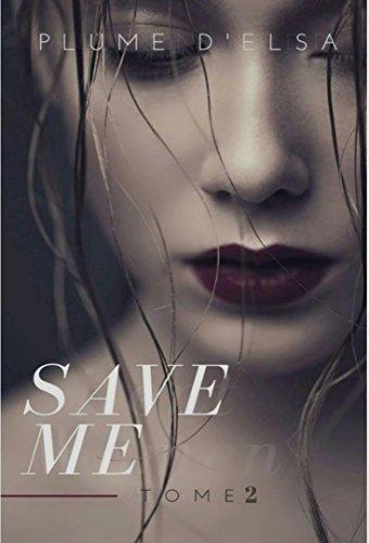 Save me: Tome 2