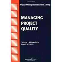 Managing Project Quality (Project Management Essential Library) by Timothy J. Kloppenborg (2002-01-01)