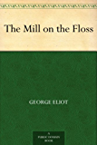 The Mill on the Floss (English Edition)