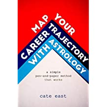 Map Your Career Trajectory With Astrology: A Simple Pen-and-Paper Method That Works (English Edition)