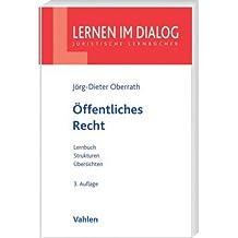 Öffentliches Recht: Lernbuch, Strukturen, Übersichten by Jörg-Dieter Oberrath (2010-07-09)