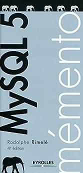 Mémento MySQL 5 par [Rimelé, Rodolphe]