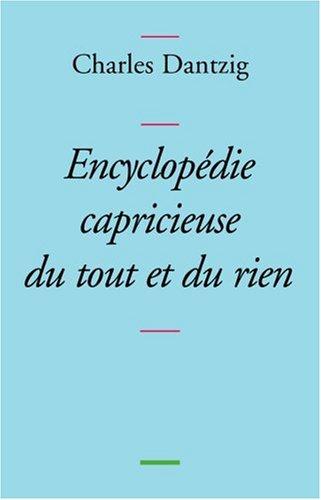 Encyclopedie capricieuse du tout et du rien