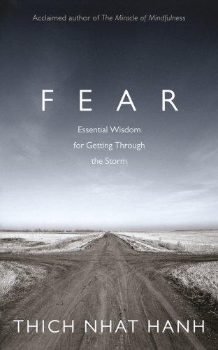 Fear: Essential Wisdom for Getting Through The Storm