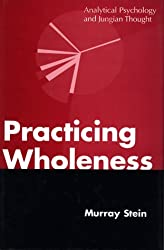 Practicing Wholeness by Murray Stein (1996-05-01)