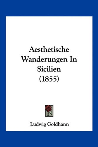 Aesthetische Wanderungen in Sicilien (1855)