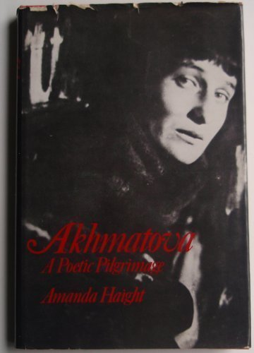 Anna Akhmatova: A Poetic Pilgrimage