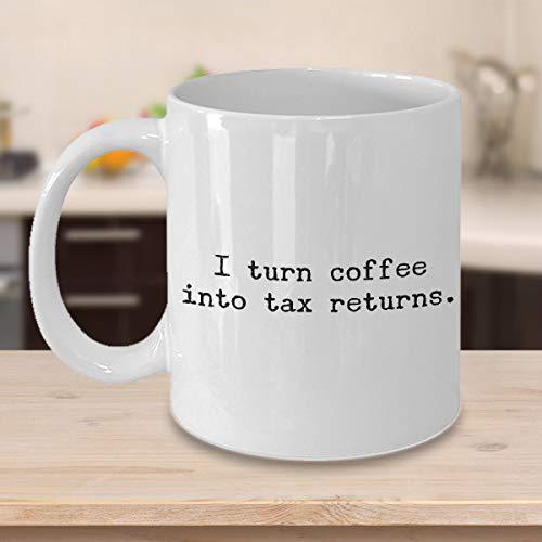 Steuerbereiter Geschenk Buchhalter CPA Geschenke Steuer Tasse I Turn Coffee into tax return Coffee Cup Buchhalter Geschenk Steuer Rechnungslegung