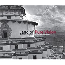 Land of Pure Vision: The Sacred Geography of Tibet and the Himalaya by David Zurick (2014-06-30)
