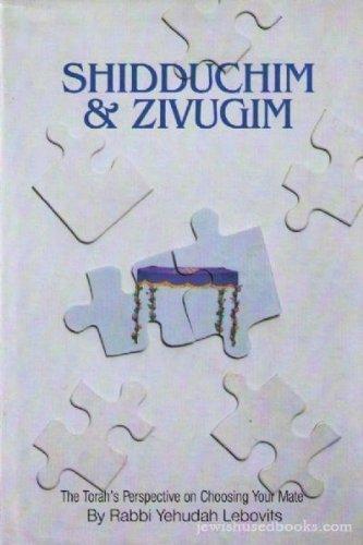 Shidduchim and Zivugim: The Torah's Perspective on Choosing