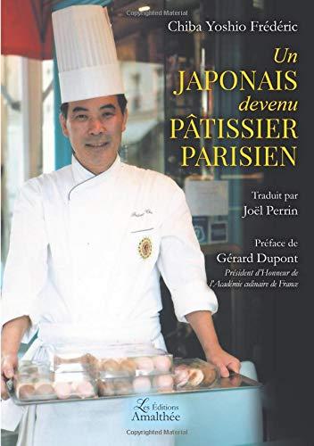 Un Japonais devenu pâtissier parisien par Yoshio Frédéric CHIBA