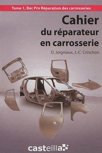 Cahier du réparateur en carrosserie Bac Pro : Tome 1 par Jean-Charles Crinchon