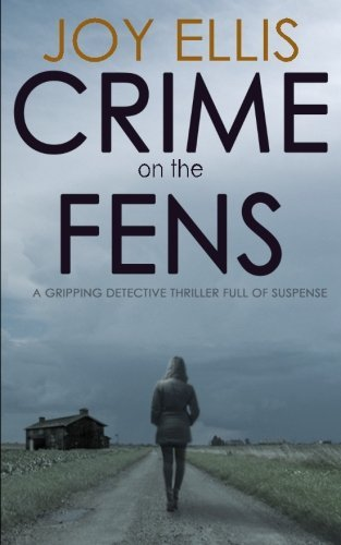 CRIME ON THE FENS: a gripping detective thriller full of suspense by Joy Ellis (2016-06-18)