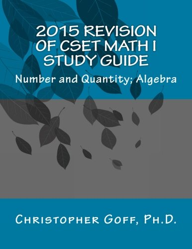 2015 Revision of CSET Math I: Number and Quantity; Algebra