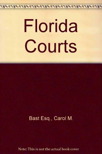 Florida Courts por Carol M. Bast