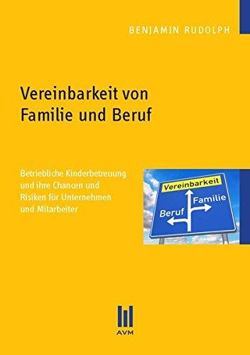 Vereinbarkeit von Familie und Beruf (Beiträge zur Sozialwissenschaft)