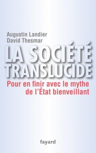 La socit translucide : Pour en finir avec le mythe de l'tat bienveillant (Documents)