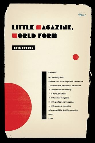 Little Magazine, World Form (Modernist Latitudes)