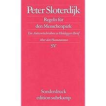 Regeln für den Menschenpark: Ein Antwortschreiben zu Heideggers Brief über den Humanismus (edition suhrkamp)