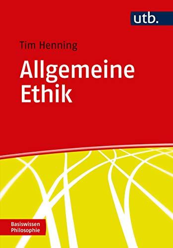Allgemeine Ethik (Basiswissen Philosophie)
