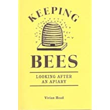 Keeping Bees - Looking After an Apiary by Vivian Head (2010-05-03)