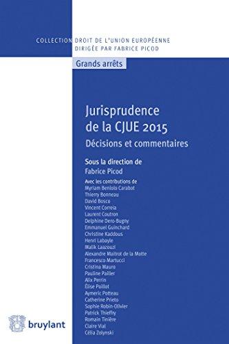 Jurisprudence de la CJUE 2015: Décisions et commentaires