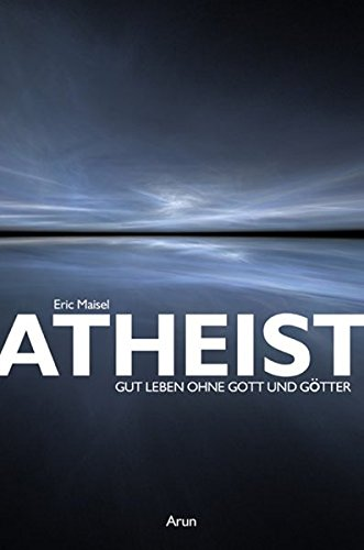 Atheist: Gut leben ohne Gott und Götter