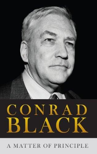 A Matter of Principle by Conrad Black (2012-10-22)