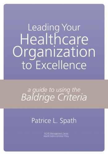 Leading your Healthcare Organization to Excellence by Patrice L. Spath (2004-10-01)