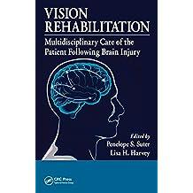 Vision Rehabilitation: Multidisciplinary Care of the Patient Following Brain Injury (English Edition)
