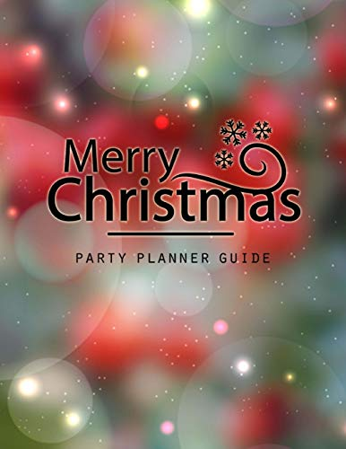 Christmas Planner: Christmas Party Planner, Gift Planner, Party Planner Merry Organizer, Merry Christmas Daily, Merry X'mas Notebook, Merry Xmas Journal, Christmas Countdown, Christmas Shopping