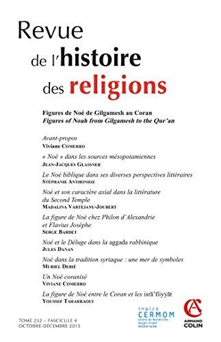 Revue de l'histoire des religions - Tome 232 (4/2015) Figures de Noé de Gilgamesh au Coran