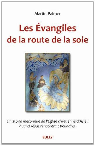 Les Evangiles de la route de la soie