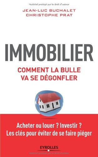 Immobilier, comment la bulle va se dégonfler : Acheter ou louer ? Investir ? Les clés pour éviter de se faire piéger