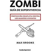 Zombi. Guía de supervivencia: Protección completa contra los muertos vivientes (Narrativa, Band 275)