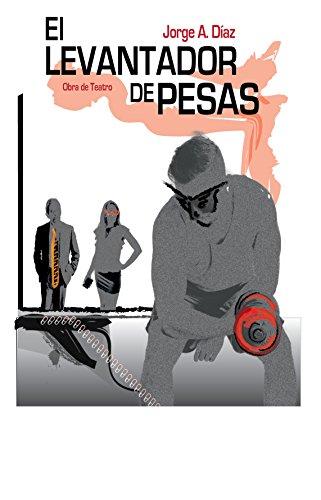 El Levantador de Pesas por Jorge  Díaz