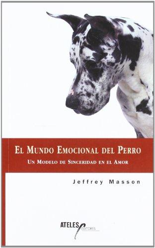 El mundo emocional del perro. un modelo de sinceridad en el amor