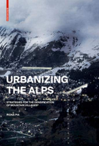 Urbanizing the Alps: Densification Strategies for High-Altitude Villages -