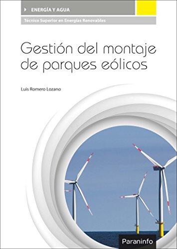 Gestión del montaje de parques eólicos por LUÍS ROMERO LOZANO