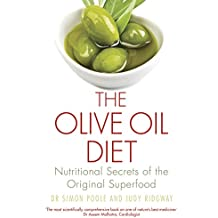 The Olive Oil Diet: Nutritional Secrets of the Original Superfood (English Edition)